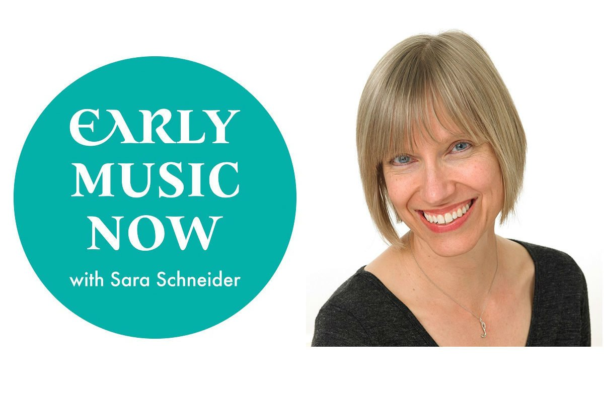 bf6bbfc2678e3 Early Music Now with Sara Schneider | Programs | WFMT Radio Network